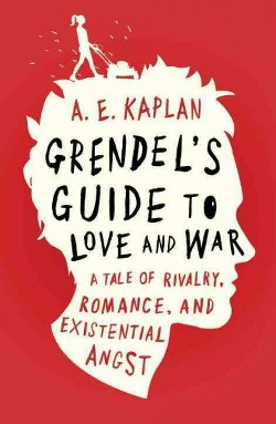 Grendel's Guide to Love and War (Library) (A. E. Kaplan)
