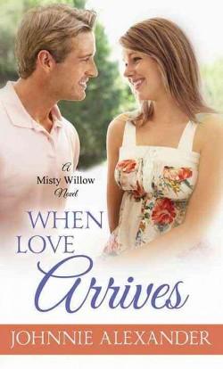 When Love Arrives (Library) (Johnnie Alexander)