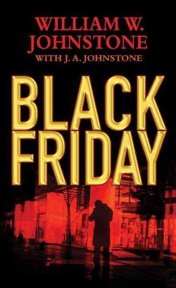 Black Friday (Library) (William W. Johnstone)