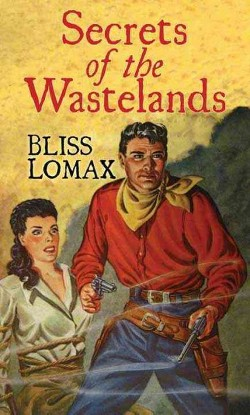 Secret of the Wastelands (Library) (Bliss Lomax)