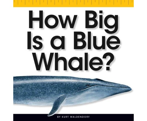 How Big Is a Blue Whale? (Library) (Kurt Waldendorf) - image 1 of 1