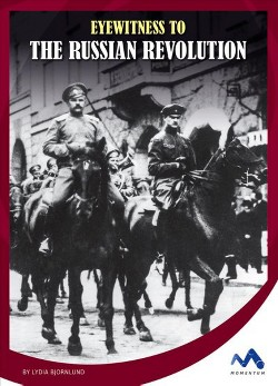 Eyewitness to the Russian Revolution (Library) (Lydia Bjornlund)