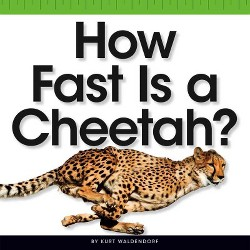How Fast Is a Cheetah? (Library) (Kurt Waldendorf)