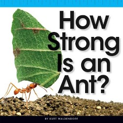 How Strong Is an Ant? (Library) (Kurt Waldendorf)
