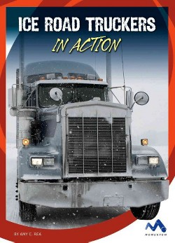 Ice Road Truckers in Action (Library) (Amy C. Rea)