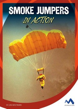 Smoke Jumpers in Action (Library) (Jon Westmark)