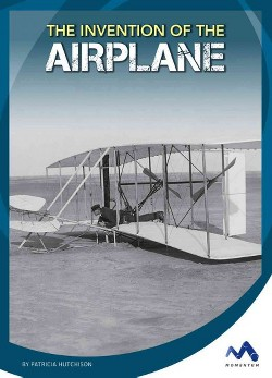 Invention of the Airplane (Library) (Patricia Hutchison)