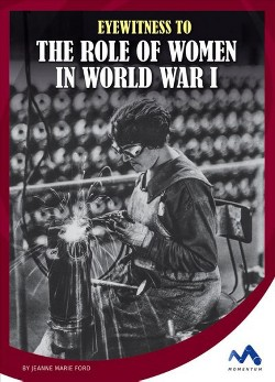 Eyewitness to the Role of Women in World War I (Library) (Jeanne Marie Ford)