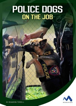 Police Dogs on the Job (Library) (Brandon Terrell)