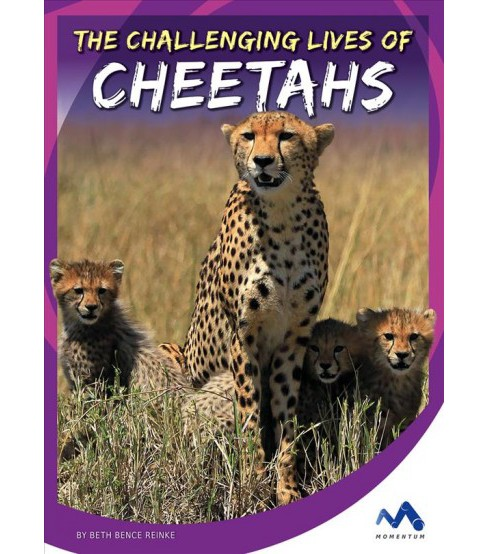 Challenging Lives of Cheetahs (Library) (Beth Bence Reinke) - image 1 of 1