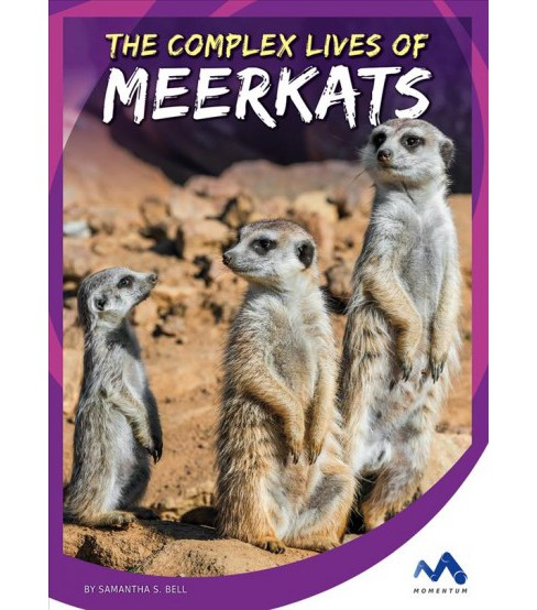 Complex Lives of Meerkats (Library) (Samantha S. Bell) - image 1 of 1