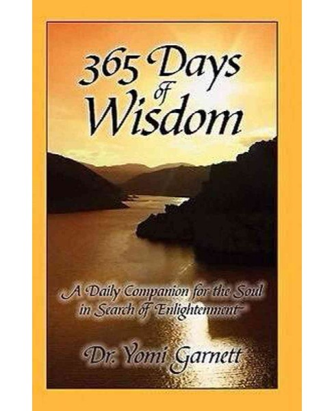 365 Days of Wisdom : A Daily Companion for the Soul in Search of Enlightenment (Paperback) (Yomi - image 1 of 1