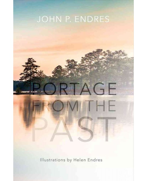 Portage from the Past (Paperback) (John P. Endres) - image 1 of 1