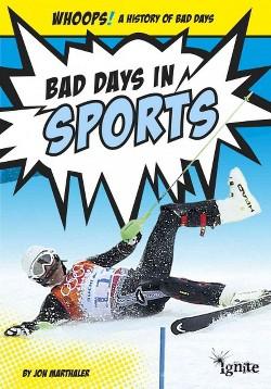 Bad Days in Sports (Library) (Jon Marthaler)