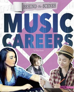 Behind-the-Scenes Music Careers (Library) (Mary Boone)