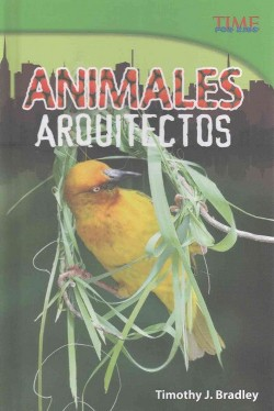 Animales arquitectos /Animal Architects (Library) (Timothy Bradley)