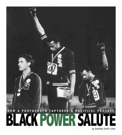 Black Power Salute : How a Photograph Captured a Political Protest (Library) (Danielle Smith-Llera)