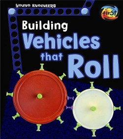 Building Vehicles That Roll (Library) (Tammy Enz)