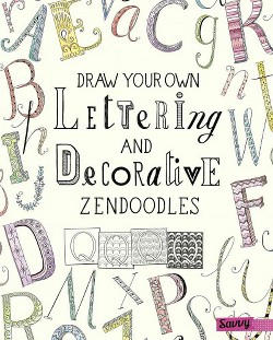 Draw Your Own Lettering and Decorative Zendoodles (Library) (Abby Huff)
