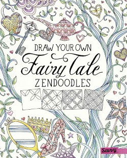 Draw Your Own Fairy Tale Zendoodles (Library) (Abby Huff)