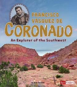 Francisco Vasquez De Coronado : An Explorer of the Southwest (Library) (Amie Hazleton)