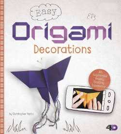 Easy Origami Decorations : An Augmented Reality Crafting Experience (Library) (Christopher Harbo)