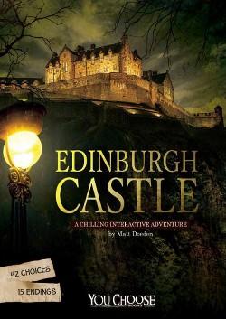 Edinburgh Castle : A Chilling Interactive Adventure (Library) (Matt Doeden)