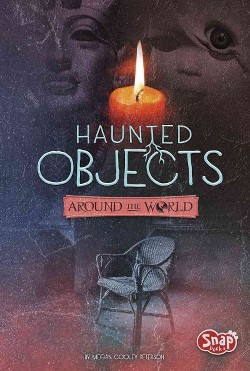 Haunted Objects from Around the World (Library) (Megan Cooley Peterson)