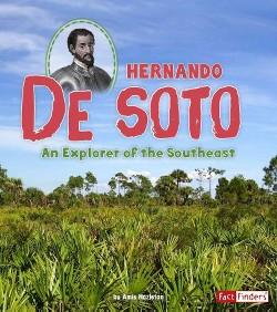 Hernando De Soto : An Explorer of the Southeast (Library) (Amie Hazleton)