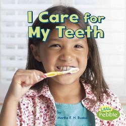 I Care for My Teeth (Library) (Martha E. H. Rustad)