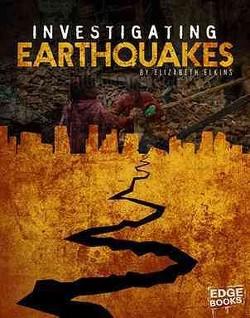 Investigating Earthquakes (Library) (Elizabeth Elkins)
