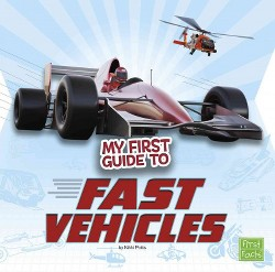 My First Guide to Fast Vehicles (Library) (Nikki Potts)