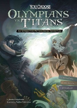 Olympians Vs. Titans : An Interactive Mythological Adventure (Library) (Jessica Gunderson)