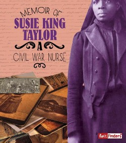 Memoir of Susie King Taylor : A Civil War Nurse (Library) (Pamela Dell)