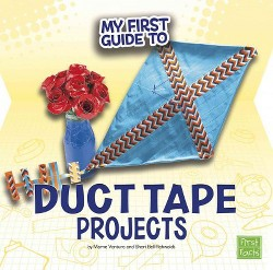 My First Guide to Duct Tape Projects (Library) (Marne Ventura)