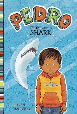 Pedro and the Shark (Library) (Fran Manushkin)