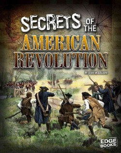 Secrets of the American Revolution (Library) (Tyler Omoth)