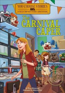 Carnival Caper : An Interactive Mystery Adventure (Library) (Steve Brezenoff)