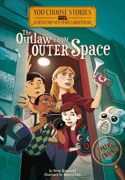 Outlaw from Outer Space : An Interactive Mystery Adventure (Library) (Steve Brezenoff)