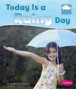 Today Is a Rainy Day (Library) (Martha E. H. Rustad)