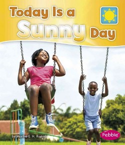 Today Is a Sunny Day (Library) (Martha E. H. Rustad)