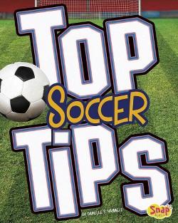 Top Soccer Tips (Library) (Danielle S. Hammelef)