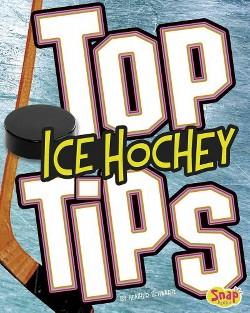 Top Ice Hockey Tips (Library) (Heather E. Schwartz)