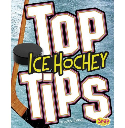Top Ice Hockey Tips (Library) (Heather E. Schwartz) - image 1 of 1
