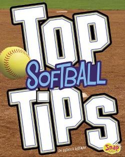 Top Softball Tips (Library) (Rebecca Rissman)
