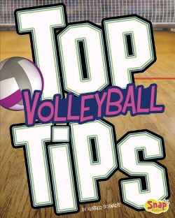 Top Volleyball Tips (Library) (Heather E. Schwartz)