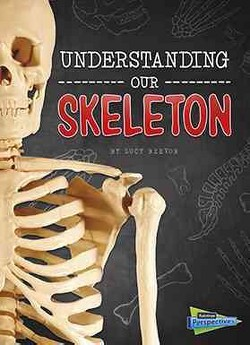 Understanding Our Skeleton (Library) (Lucy Beevor)