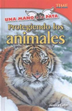 Una mano a la pata /A Hand to a Leg : Protegiendo los animales /Protecting Animals (Library) (Jessica