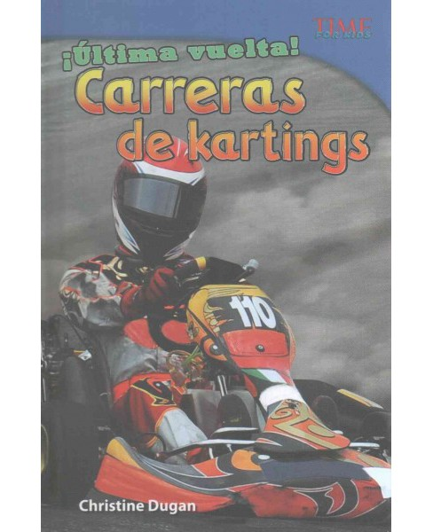 Ultima vuelta! /Last Lap! : Carreras de kartings (Library) (Christine Dugan) - image 1 of 1