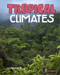Tropical Climates (Library) (Cath Senker)